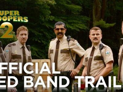 The Full Super Troopers 2 Red Band Trailer!