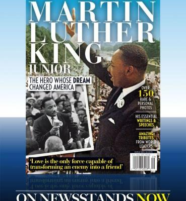 'Martin Luther King Junior: The Hero Whose Dream Changed America' Special Issue On Newsstands Today