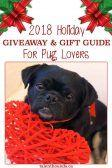 2018 Holiday Giveaway and Gift Guide For Pug Lovers