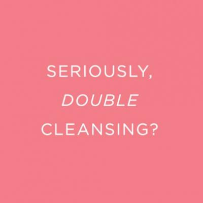 The Nightly Double Cleanse: Why + How