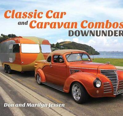 Be in to win one of five copies of Classic Car and Caravan Combos Downunder by Don and Marilyn Jessen, valued at $39.99