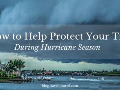 How to Help Protect Your Trip During Hurricane Season