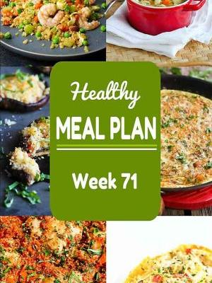 Healthy Meal Plan {Week 71}