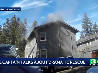 Tahoe fire captain talks about dramatic rescue of people trapped in burning building