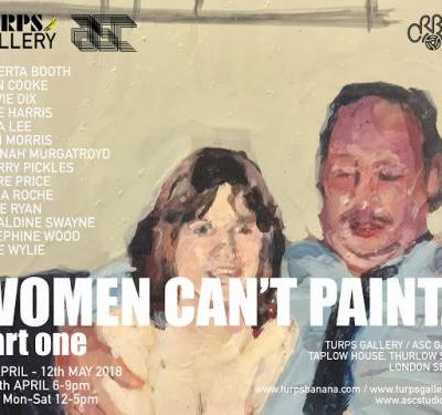 """""""Women Can't Paint."""" Part One at Turps Gallery"""