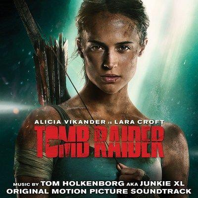 TOMB RAIDER Original Motion Picture Soundtrack Available on March 16