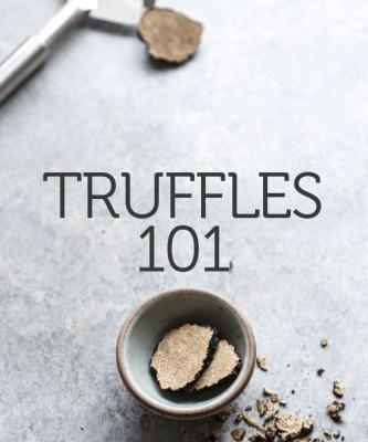 Everything You Need to Know to Survive Truffle Season