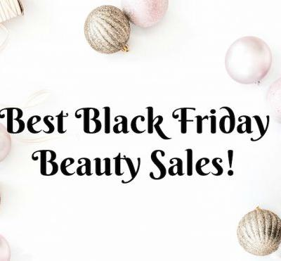 Best Black Friday Beauty Sales 2018