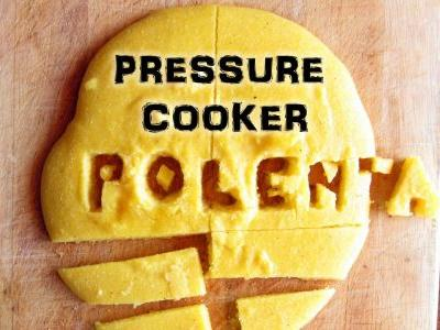 New Video: Pressure Cooker Polenta - the right way! ; )