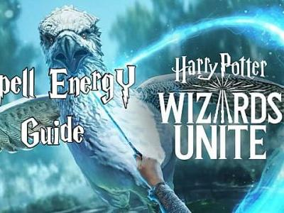 How to Get Spell Energy in Harry Potter Wizards Unite