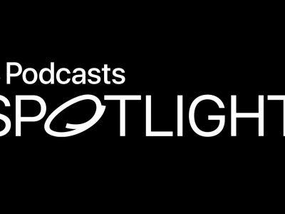 New Apple Podcasts Spotlight Feature Highlights Rising Podcast Creators