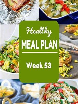 Healthy Meal Plan {Week 53}