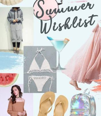 My Summer Time 2019 Wishlist: Fashion, Beauty & Home