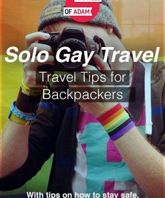 Solo Gay Travel as a Backpacker - What You Need to Know!
