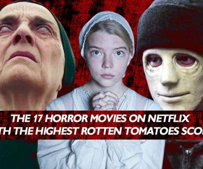 The 17 Horror Movies On Netflix With The Highest Rotten Tomatoes Scores