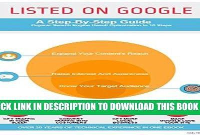 Listed On Google: A Step-by-Step Guide To Organic Search Engine Result Optimization Full