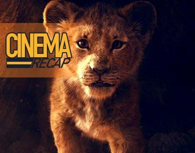 Cinema Recap Podcast: Movie News And Reviews of The Lion King Trailer & More
