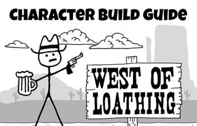 West Of Loathing Character Build Guide