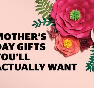 97 Mother's Day Gifts Moms Will Actually Want