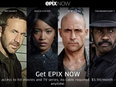New 'Epix Now' Service Offers 4K TV and Movies for $5.99 Per Month