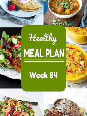 Healthy Meal Plan {Week 84}