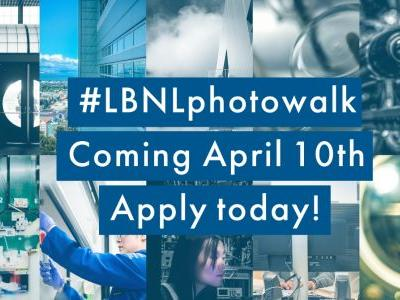 Register Now for Berkeley Lab's April 10 Photowalk