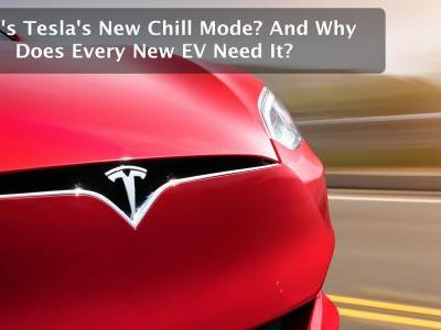 What's Tesla's New Chill Mode? And Why Does Every New EV Need It?