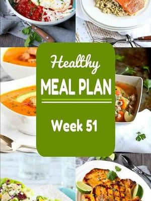 Healthy Meal Plan {Week 51}