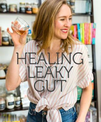 Everything You Need to Know About Healing Leaky Gut