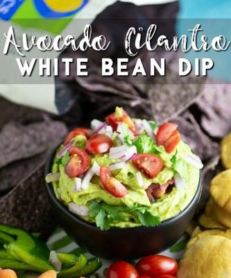 Avocado Cilantro White Bean Dip