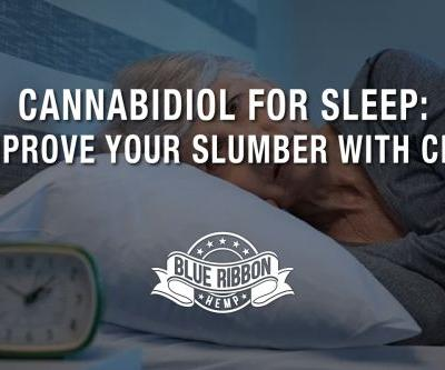 Cannabidiol For Sleep: Improve Your Slumber with CBD