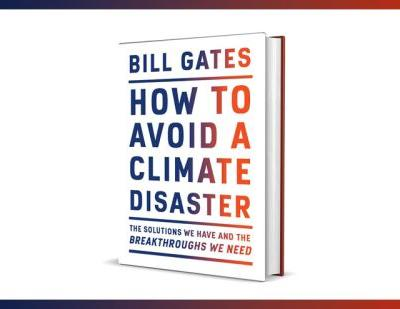 Bill Gates Lets College Students Download a Free Digital Copy of His Book, How to Avoid a Climate Disaster
