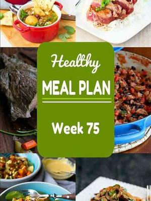 Healthy Meal Plan {Week 75}