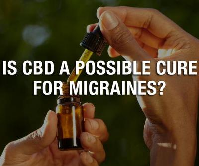 Is CBD A Possible Cure For Migraines?