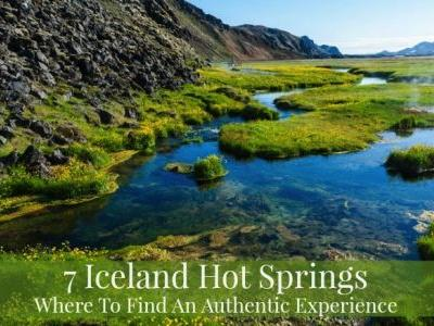 7 Iceland Hot Springs: Where To Find An Authentic Experience