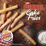 Burger King Just Brought Back Funnel Cake Fries, and We Are READY For Powdery Fingers