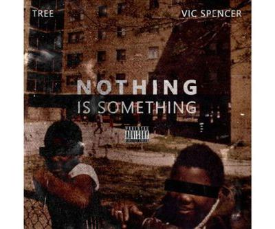 Tree & Vic Spencer Drop New Album 'Nothing Is Something'