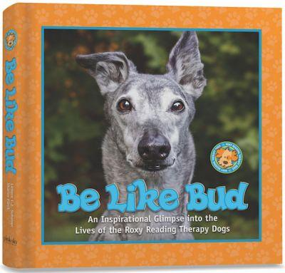 Books, Kids, and Therapy Dogs Come Together With 'Be Like Bud'