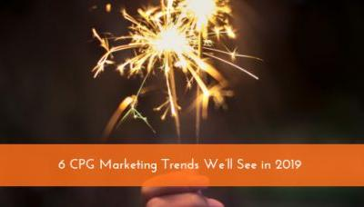 6 CPG Marketing Trends We'll See in 2019