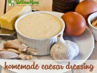 Healthy Homemade Caesar Dressing Recipe