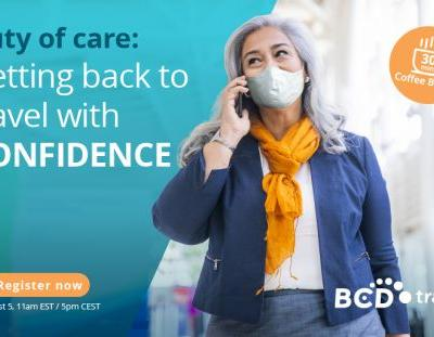 Webinar August 5 | Duty of Care: Getting back to travel with confidence