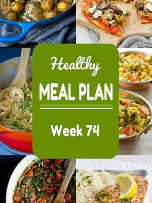 Healthy Meal Plan {Week 74}