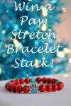 Win a Paw Stretch Bracelet Stack!