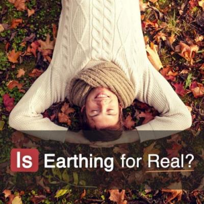 Is Earthing for Real?! Our Experts Research the Science