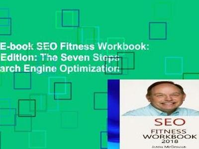 Best E-book SEO Fitness Workbook: 2018 Edition: The Seven Steps to Search Engine Optimization