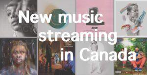 New music streaming in Canada this week on Apple Music, Spotify, YouTube Music and Tidal