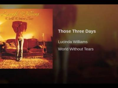 Lucinda Williams - 'Those Three Days'