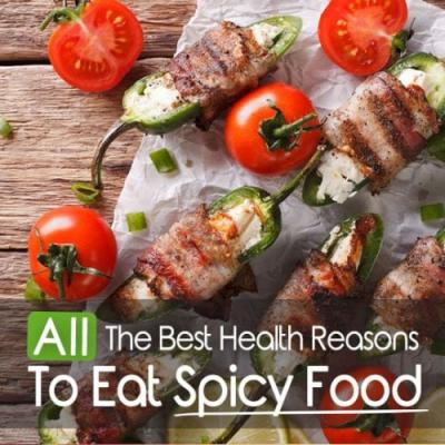 All The Best Health Reasons To Eat Spicy Food