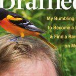 Feather Brained: My Bumbling Quest to Become a Birder & Find a Rare Bird on My Own