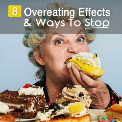 8 Scary Effects Of Overeating And Proven Ways To Stop